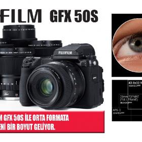 FUJIFILM GFX 50S İLE ORTA FORMATA YENİ BİR BOYUT GELİYOR.